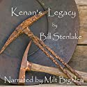 Kenan's Legacy Audiobook by Bill Stenlake Narrated by Milt Bighley