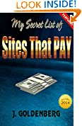 #5: My Secret List of Sites that Pay: Easy Ways to Make Money from Home (The Beginners Guide to Quick Easy Money Book 1)