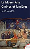 Le Moyen Age, ombres et lumi�res