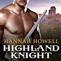 Highland Knight: Murray Family, Book 5 Audiobook by Hannah Howell Narrated by Angela Dawe