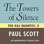 The Towers of Silence: The Raj Quartet, Book 3 | Paul Scott
