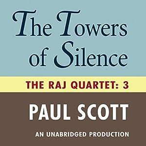 The Towers of Silence: The Raj Quartet, Book 3 | [Paul Scott]