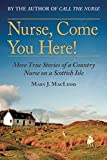 img - for Nurse, Come You Here!: More True Stories of a Country Nurse on a Scottish Isle book / textbook / text book