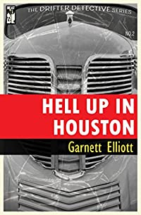 (FREE on 3/9) Hell Up In Houston by Garnett Elliott - http://eBooksHabit.com
