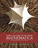 Hands-On Start to Wolfram Mathematica: and Programming with the Wolfram Language (English Edition)
