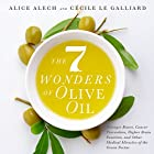 The 7 Wonders of Olive Oil: Stronger Bones, Cancer Prevention, Higher Brain Function, and Other Medical Miracles of the Green Nectar Hörbuch von Alice Alech, Cecile Le Galliard Gesprochen von: Nicole Parks