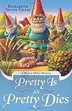 By Elizabeth Spann Craig Pretty is as Pretty Dies (A Myrtle Clover Mystery)