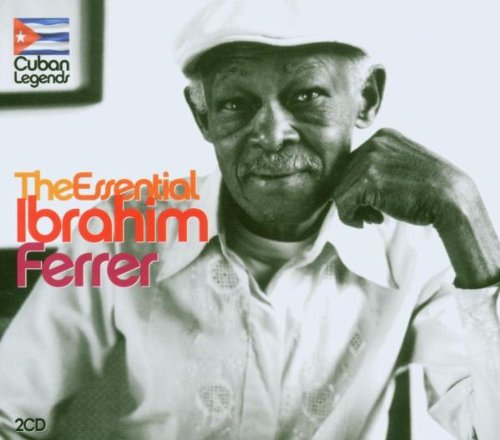 IBRAHIM FERRER : THE ESSENTIAL