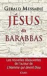 Jésus dit Barabbas par Messadié