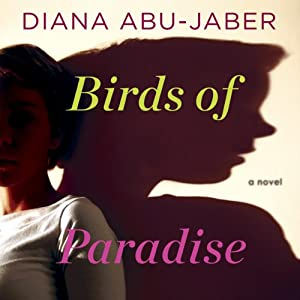 Birds of Paradise | [Diana Abu-Jaber]