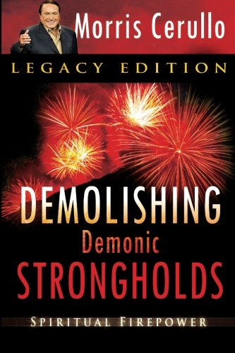 Demolishing Demonic Strongholds: Spiritual Firepower PDF