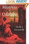 Mistress of Udolpho: Life of Ann Radc...