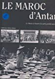 echange, troc Philippe Lamarque - Le Maroc d'Antan : Le Maroc à travers la carte postale ancienne