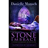 Stone Embrace: A Stone Guardian After-Scene (Entwined Realms) ~ Danielle Monsch