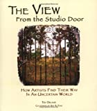 The View From The Studio Door: How Artists Find Their Way In An Uncertain World (096145475X) by Ted Orland