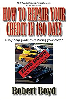 How To Repair Your Credit In 180 Days: A Self-Help Guide To Restoring Your Credit