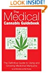 The Medical Cannabis Guidebook: The D...