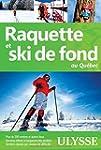 Raquette et ski de fond au Qu�bec