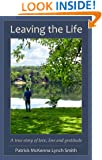 Leaving the Life: A true story of love, loss and gratitude