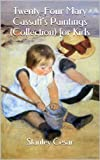 Read Twenty-Four Mary Cassatt's Paintings (Collection) for Kids on-line