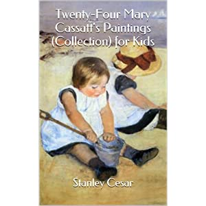 Twenty-Four Mary Cassatt's Paintings (Collection) for Kids