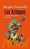 Les Azteques (2012795374) by Jacques Soustelle