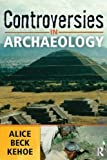 img - for Controversies in Archaeology book / textbook / text book