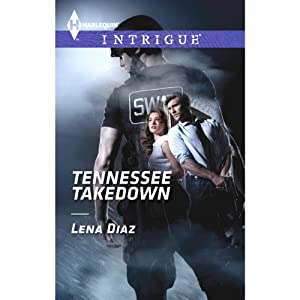 Tennessee Takedown: Harlequin Intrigue | [Lena Diaz]