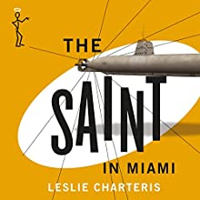 The Saint in Miami: The Saint, Book 22 (       UNABRIDGED) by Leslie Charteris Narrated by John Telfer