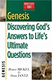 Genesis: Discovering God's Answers to Life's Ultimate Questions (Christianity 101® Bible Studies) (0736907939) by Bruce Bickel
