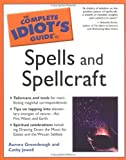 img - for The Complete Idiot's Guide to Spells and Spellcraft by Cathy Jewell (2004-08-03) book / textbook / text book