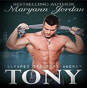 Tony: Alvarez Security Series Volume 2   Maryann Jordan