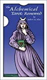 img - for The Alchemical Tarot: Renewed book / textbook / text book