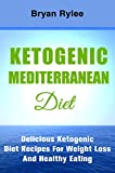 diet cookbooks:Ketogenic Mediterranean Diet plan The Fastest Way To Lose Weight (ketogenic diet plan)
