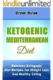 weight loss:Ketogenic Mediterranean Diet plan: The Fastest Way To Lose Weight (ketogenic diet plan,mediterranean cookbook,Weight Loss Books)