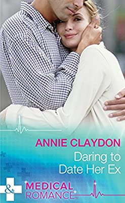 Daring to Date Her Ex (Mills & Boon Medical)