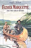 Father Marquette and the Great Rivers (Vision Book) (0898706645) by Derleth, August