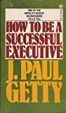How to Be a Successful Executive
