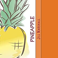 Pineapple (       UNABRIDGED) by Jill Marshall Narrated by Michelle Ford