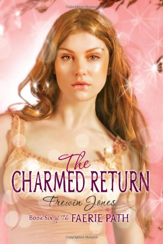 Cover of Faerie Path #6: The Charmed Return