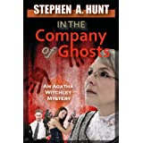 In the Company of Ghosts (novella 1 of the In the Company of Ghosts thriller series).by Stephen A. Hunt