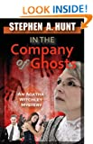 In the Company of Ghosts (novella 1 of the In the Company of Ghosts thriller series).