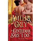 "A Gentleman Says ""I Do"" ~ Amelia Grey"