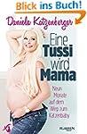 Eine Tussi wird Mama: Neun Monate auf...