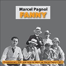 Fanny (La Trilogie marseillaise 2) Performance Auteur(s) : Marcel Pagnol Narrateur(s) : Marcel Pagnol,  Raimu, Pierre Fresnay, Orane Demazis