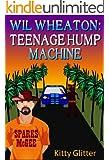 Wil Wheaton: Teenage Hump Machine