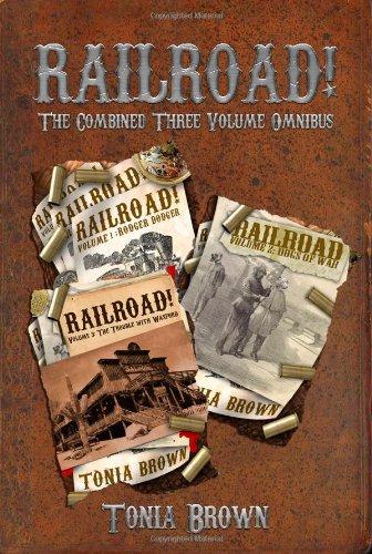 Railroad!: The Three Volume Omnibus