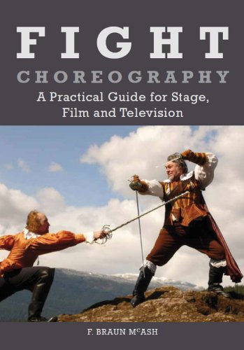 Fight Choreography: A Practical Guide for Stage, Film and Television (Dance Costumes On Stage)