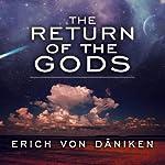The Return of the Gods: Evidence of Extraterrestrial Visitations | Erich von Daniken