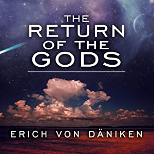 The Return of the Gods: Evidence of Extraterrestrial Visitations | [Erich von Daniken]